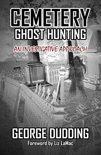 Cemetery Ghost Hunting: An Investigative Approach