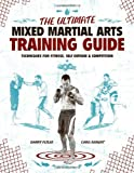 The Ultimate Mixed Martial Arts Training Guide, Danny Plyler and Chad Seibert, 1558708839