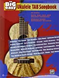 The Big Easy Ukulele Tab Songbook: The Big Easy Songbook Series