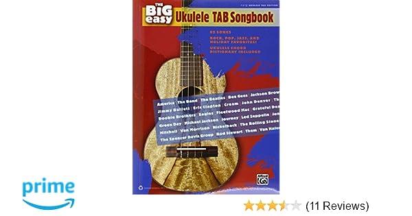 Amazon The Big Easy Ukulele Tab Songbook The Big Easy Songbook