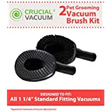 2 Vacuum Cleaner Pet Grooming Groomer Attachments; Perfect for Dogs & Cats; Fits 1 1/4 inch Standard Fitting Vacuums; Designed & Engineerd By Crucial Vacuum