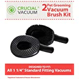 2-Piece Vacuum Tool Kit For All Vacuum Cleaners w/1-1/4 Inch (32mm) Openings; Includes 2 Grooming Brushes for Dogs and Large Cats; Designed & Engineered by Think Crucial