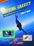 download ebook defying gravity: land divers, roller coasters, gravity bums, and the human obsession with falling by garrett soden (2005-04-17) pdf epub