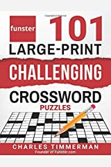 Funster 101 Large-Print Challenging Crossword Puzzles: Crossword puzzle book for adults Paperback