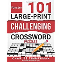Funster 101 Large-Print Challenging Crossword Puzzles: Crossword puzzle book for adults