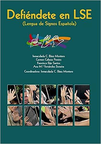 Defiéndete en la lengua de signos.: Amazon.es: Báez Montero ...