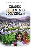 Cuando Los Caminos Convergen (Spanish Edition)