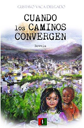 Descargar Libro Cuando Los Caminos Convergen Gustavo Vaca Delgado