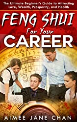 Feng Shui For Careers (Feng Shui For Women Book 5) (English Edition)