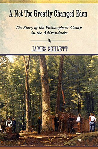 Download A Not Too Greatly Changed Eden: The Story of the Philosophers' Camp in the Adirondacks Pdf