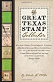 The Great Texas Stamp Collection, Charles W. Deaton, 0292739613