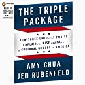 The Triple Package: Why Groups Rise and Fall in America Audiobook by Amy Chua, Jed Rubenfeld Narrated by Jonathan Todd Ross