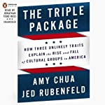 The Triple Package: Why Groups Rise and Fall in America | Amy Chua,Jed Rubenfeld