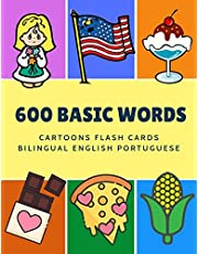 600 Basic Words Cartoons Flash Cards Bilingual English Portuguese: Easy learning baby first book with card games like ABC alphabet Numbers Animals to practice vocabulary in use. Childrens picture dictionary workbook for toddlers kids to beginners adults.