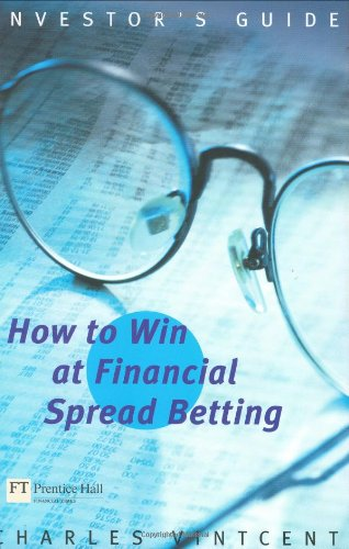 How to Win at Financial Spread Betting (Investor's Guide)