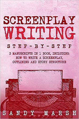 buy screenplay writing step by step 3 manuscripts in 1 book