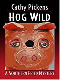 Hog Wild, Cathy Pickens, 0786295406