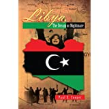 Libya, The Dream or Nightmare