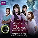 The Sarah Jane Adventures: Judgement Day Audiobook by Scott Gray Narrated by Anjli Mohindra