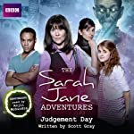 The Sarah Jane Adventures: Judgement Day   Scott Gray