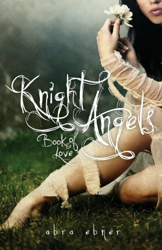 Knight Angels: Book One: Book of Love