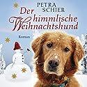 Der himmlische Weihnachtshund Hörbuch von Petra Schier Gesprochen von: Günter Merlau