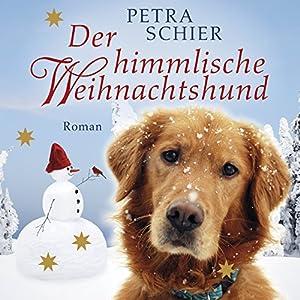 Der himmlische Weihnachtshund Hörbuch