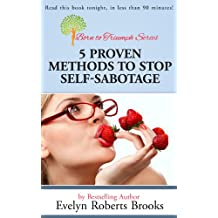 Five Proven Methods to Stop Self-Sabotage (Born to Triumph Book 1)