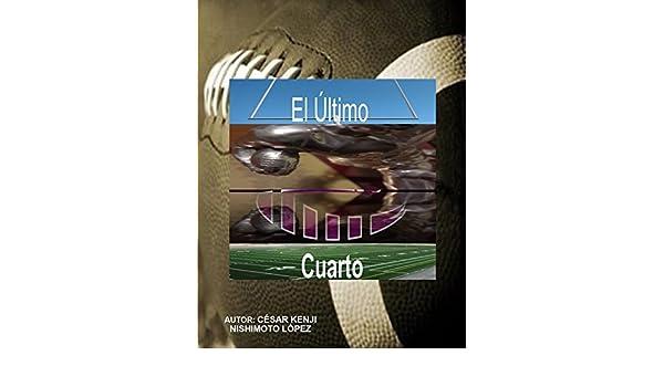 EL ÚLTIMO CUARTO: MOTIVACIÓN DEPORTIVA Y DE VIDA eBook ...