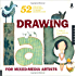 Drawing Lab for Mixed-Media Artists: 52 Creative Exercises to Make Drawing Fun (Lab Series)