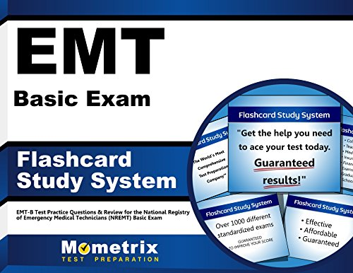 EMT Basic Exam Flashcard Study System: EMT-B Test Practice Questions & Review for the National Registry of Emergency Medical Technicians (NREMT) Basic Exam (Cards)