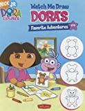 Watch Me Draw Dora's Favorite Adventures, , 1936309769