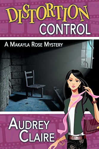 (Distortion Control (A Makayla Rose Mystery Book 3) )