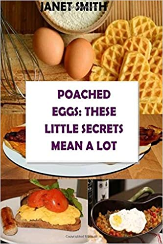 Buy Poached Eggs: These Little Secrets Mean a Lot  the
