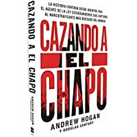 Cazando a El Chapo: La historia contada desde adentro por...