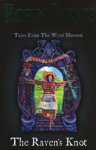 The Raven's Knot (Tales from the Wyrd Museum) pdf