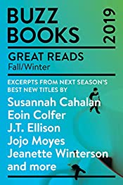 Buzz Books 2019: Fall/Winter: Excerpts from next season's best new titles by Susannah Cahalan, Eoin Colfer, J.T. Ellison, Jojo Moyes,Jeanette Winterson and more