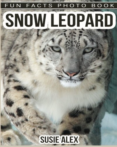 Snow Leopard: A Children Photos Book About Snow Leopard With Fun Snow Leopard Facts and Pictures For Kids