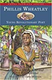 img - for Phillis Wheatley: Young Revolutionary Poet (Young Patriots series) book / textbook / text book