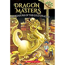Dragon Masters #12: Treasure of the Gold Dragon: A Branches Book