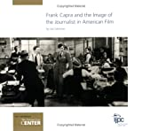 Frank Capra and the Image of the Journalist in American Film, Saltzman, Joe, 0971401810