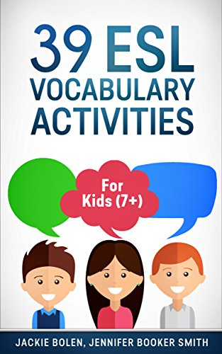 39 ESL Vocabulary Activities: For Kids (7+)