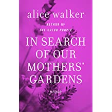com alice walker books biography blog audiobooks kindle in search of our mothers gardens prose