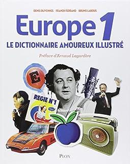 Europe 1 : le dictionnaire amoureux illustré, Oliviennes , Denis