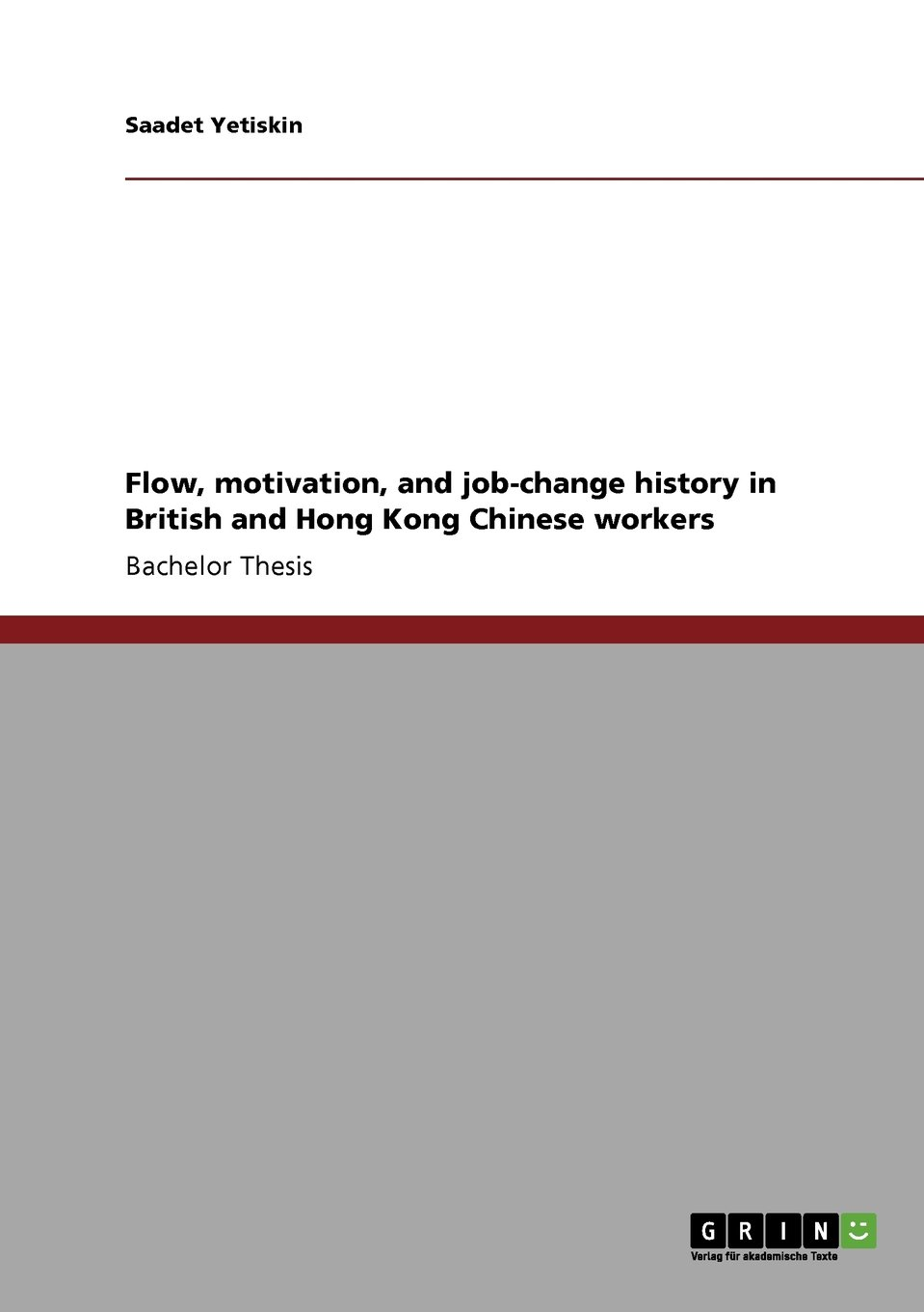 flow motivation and job change history in british and hong kong chinese workers saadet yetiskin 9783640541799 amazoncom books
