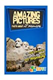 Amazing Pictures and Facts About Mount Rushmore: The Most Amazing Fact Book for Kids About Mount Rushmore (Kid s U)