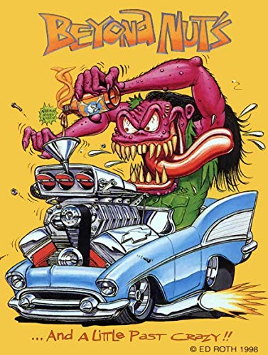 American Collectibles Beyond Nuts, Rat Fink, Big Daddy Ed Roth, Retro Greaser Hot Rodder Metal Sign