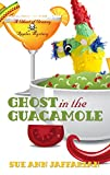 Ghost In The Guacamole (A Ghost of Granny Apples Mystery)