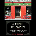 A Pint of Plain: Tradition, Change and the Fate of the Irish Pub | Bill Barich