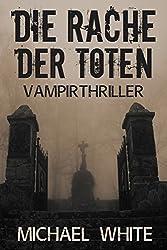Die Rache der Toten. Vampirthriller (Hexenblut 2) (German Edition)